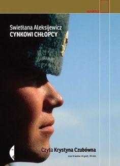 """Swietłana Aleksijewicz, """"Cynkowi chłopcy"""", przeł. Jerzy Czech, Czarne, Wołowiec 2015. Jedna płyta CD, 14 godz. 39 min. Czyta Krystyna Czubówna."""