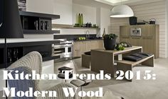 Kitchen Trends 2015 Part 2- Modern Wood Kitchens. Click here to see more kitchen inspiration and design ideas #modernwoodkitchens #beautiful #kitchens #kitchenideas #kitchen #kitchendesign #kitchentrends #trends