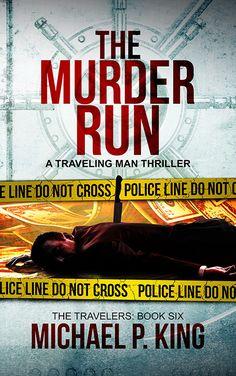 The Murder Run (The Travelers Book Novel Movies, Crime Fiction, Revenge, Thriller, Audiobooks, Ebooks, Novels, King, Running