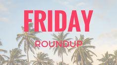 Weekly Roundup #7 | prettyofficerkidd
