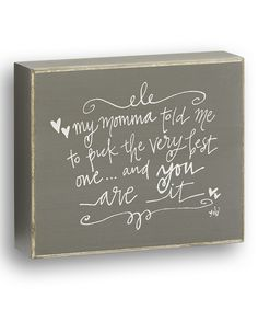 Look at this Gray 'Momma Told Me' Box Sign on #zulily today!