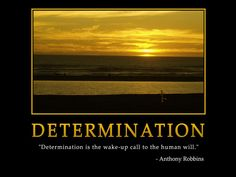 """Motivational wallpaper on Determination : """"Determination is the wake up call to the human will Inspirational Quotes Wallpapers, Amazing Inspirational Quotes, Motivational Wallpaper, Best Motivational Quotes, Wallpaper Quotes, Uplifting Quotes, Awesome Quotes, Daily Quotes, Famous Quotes"""