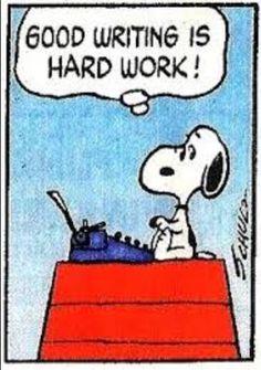 Good writing is hard work!