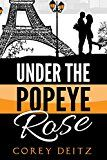 Free Kindle Book -   Under the Popeye Rose