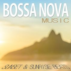 VA - Bossa Nova Music on Ipanema Sunset and Sunrise Beats (2016)