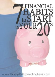 What you do as a 20-something, will inevitability impact the decades to come, and that`s never been more true when finances come into the picture. That`s why it's SO important to learn these 7 habits now -- so they can replace bad ones before it`s too late!