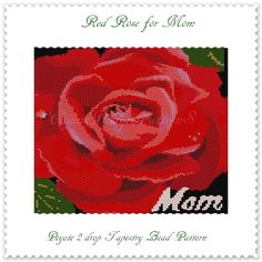 Thank you for your interest in my beautiful bead patterns for beaded tapestries.  Peyote 2 DROP Tapestry Bead Pattern   * Title: RED ROSE FOR MOM * Colors Used: 22 * Finished Size: 5.52 in. x 6.16 in.