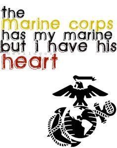 The Marine Corps has my marine but I have his heart. #marinewife #marinegirlfriend #marinefiance #usmc MilitaryAvenue.com