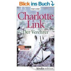 Der Verehrer: Roman eBook: Charlotte Link: Amazon.de: Kindle-Shop