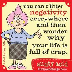 aunty acid on negativity