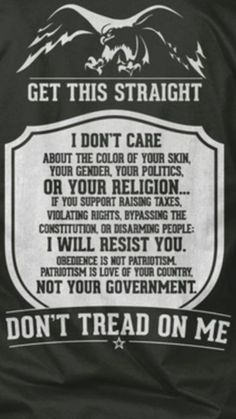 Real talk- I will not support raising taxes. The budget needs balanced and spending needs reigned in. Lean toward Libertarianism, fiscally conservative, economically independent. We do not need to be taking loans from other nations, especially some (like Mantra, Great Quotes, Inspirational Quotes, Motivational Quotes, Dont Tread On Me, Conservative Politics, Conservative Quotes, Thing 1, Thats The Way