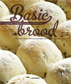 Basic brood: Uitgebreide informatie en allerlei soorten recepten voor het bakken van verse broodjes en zachte koeken. #kookboek #bakboek #brood #vers_brood