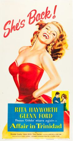 """Affair in Trinidad (Columbia, 1952). Three Sheet (41"""" X 80"""").  """"She's Back!"""" shouts this stunning three sheet featuring the ravishing Rita Hayworth. This was the screen siren's first film after her """"retirement"""" and marriage to Prince Aly Khan, playing a torch singer who performs in her husband's bar in Trinidad. When he is murdered by spies, the authorities ask Hayworth to gather information by falling in with the bad guys."""