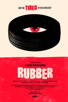 Rubber is a movie about a tire and roles around blowing bad peoples head up. Really crazy movie. 3 of 5