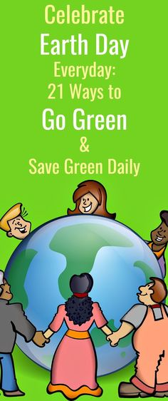 Celebrate Day Everyday: 21 Ways to Go Green & Save Green Daily - Yes, April 22 is Earth Day, but what we do every day is what really makes a cumulative difference.Here are 21 ways to go green and save green everyday. Green Living Tips, Climate Action, April 22, Greenhouse Gases, Hands On Activities, Save The Planet, Earth Day, Go Green, Organic Recipes