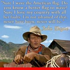 John Wayne- Watch westerns with my Dad when I was young and with my husband now.  I think I've seen every John Wayne movie about 100 times each.  Ha! #WiseSayingsIAdmire