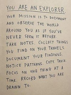 //Your mission – from How to be an Explorer of the World by Keri Smith. #words #inspires
