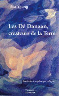 Les Dê Danaan, créateurs de la Terre