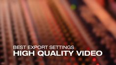 Best render settings for YouTube & archiving video | Tutorial Request #2