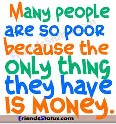 Money cant buy love it only buys selfishness