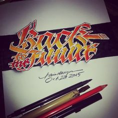 'Back to the Future' OCT. 21. 2015. Yes I'm a Child of the 80's. Haha. #calligraphy #calligraphymasters #backtothefuture #handmade #handwriting #lefthand #lettering #freehand #fraktur #cursive #color #effect #flatpen #pencil #brushpen #logo #ink by paindesignart