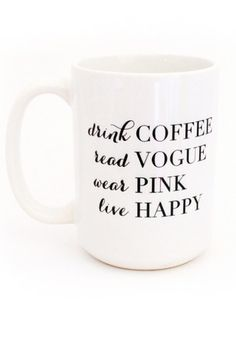 Drink coffee, read Vogue, wear pink & live happy! http://rstyle.me/n/pae6wn2bn