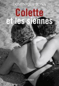 Colette et les siennes. / Dominique Bona, 2017  http://bu.univ-angers.fr/rechercher/description?notice=000889114