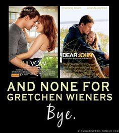 One Channing Tatum for Amanda Seyfried, one for Rachel McAdams, and none for Gretchen Wieners. Bye. #MeanGirls