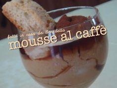 MOUSSE AL CAFFE' FATTA IN CASA DA BENEDETTA