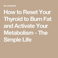 How to Reset Your Thyroid to Burn Fat and Activate Your Metabolism – DIY Health and Fit Thyroid Hormone, Thyroid Disease, Thyroid Problems, Health Problems, Low Thyroid Levels, Low Testosterone, Metabolism Booster, Fat Burning, Burns