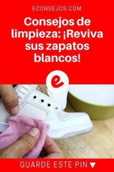 Zapatos blancos limpiar | Consejos de limpieza: ¡Reviva sus zapatos blancos! | ¿Su calzado blanco está muy sucio? ¡No lo deseche! ¡Aprenda estos sencillos trucos para dejar sus zapatos blancos como nuevos!