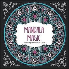 Mandala Magic Amazing Mandalas Coloring Book For Adults Color ArsEdition
