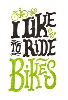 I like bikes! I need friends who will ride bikes wif meeee