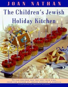 The Children's Jewish Holiday Kitchen: 70 Fun Recipes for You and Your Kids, from the Author of Jewish Cooking in...
