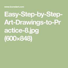 Easy-Step-by-Step-Art-Drawings-to-Practice-8.jpg (600×848)