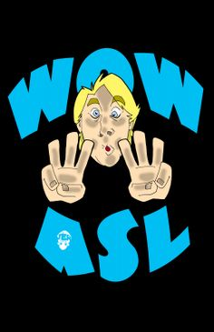 """""""W-0-W"""" Sign made with double W hands and """"o"""" as the mouth. A classic sign!"""