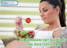 Mulai dari sekarang, cobalah menerapkan pola makan seimbang demi bisa meningkatkan kesempatanmu memiliki bayi sehat.  http://www.babylonish.com/blog/2016/05/inilah-langkah-diet-buat-kamu-yang-ingin-cepat-hamil