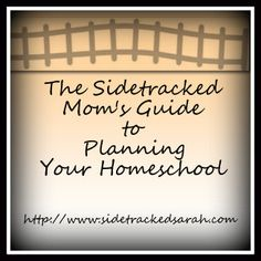 The Sidetracked Mom's Guide to Planning Your Homeschool