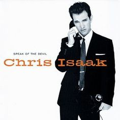 Chris Isaak... swoon.