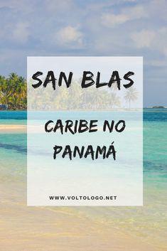 San Blas | Dicas para você planejar sua viagem no Caribe panamenho. Como ir, onde ficar e quais ilhas conhecer.