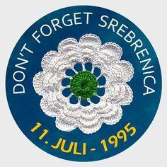 Don't forget Srebrenica! 11.07.1995
