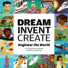 Dream Invent Create: Engineer The World. Inspiring library book for STEM & STEAM Education. (Via startengineering.com)