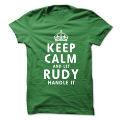 Keep Calm and Let RUDY Handle It T-Shirts, Hoodies. Check Price Now ==►…