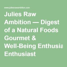 Carve your craving with khushboo kothari raw vegan recipe julies raw ambition digest of a natural foods gourmet well being enthusiast forumfinder Choice Image