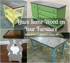 Leave some wood on your furniture