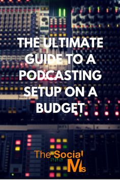 A Podcasting Setup on a Budget? It's possible! Here is the ultimate guide! http://blog.thesocialms.com/the-ultimate-guide-to-a-podcasting-setup-on-a-budget/