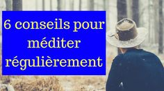6 conseils pour mediter regulierement Easy Meditation, Mindfulness, Relaxation, Hui, Coaching, Articles, Youtube, Learn To Meditate, Personal Development