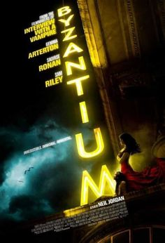 'Byzantium' directed by Neil Jordan with Saoirse Ronan, Gemma Arterton, Sam Riley Dc Movies, Horror Movies, Movies Online, Movies And Tv Shows, Movies Free, Watch Movies, Gemma Arterton, Sam Riley, Jonny Lee Miller