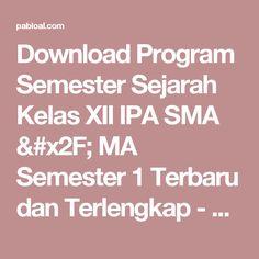 Download Program Semester Sejarah Kelas XII IPA SMA / MA Semester 1 Terbaru dan Terlengkap - Pabloal.Com