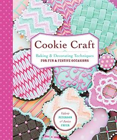 Cookie Craft: Baking & Decorating Techniques for Fun & Festive Occasions by Valerie Peterson http://www.amazon.com/dp/B00VF6QIXQ/ref=cm_sw_r_pi_dp_BmHEvb0D9F1WF